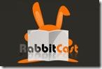 rabbitcast